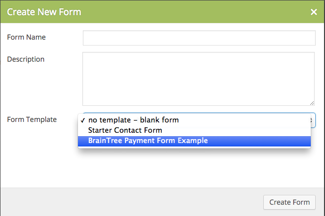 Creating a new form using the BrainTree example template.