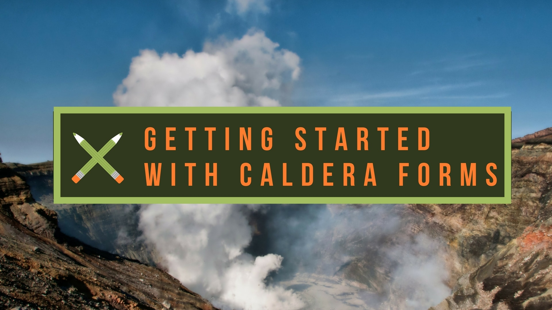 Smoke rising from a crater. With text - Getting started with Caldera Forms