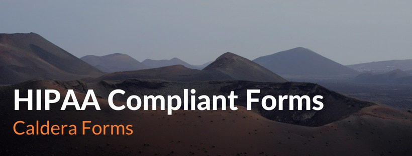 "Image of a mountain with the text ""HIPAA Compliant Foms Caldera Forms"" on it."