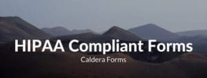 "Image of a caldera with the text ""HIPAA Compliant Form, Caldera Forms"""