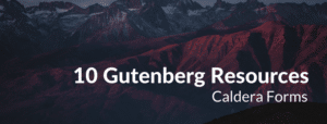 "An image of a mountain with the text ""10 Gutenberg Resources - Caldera Forms""."