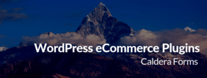 "Image of a mountain with the text ""WordPress eCommerce Plugins - Caldera Forms"""
