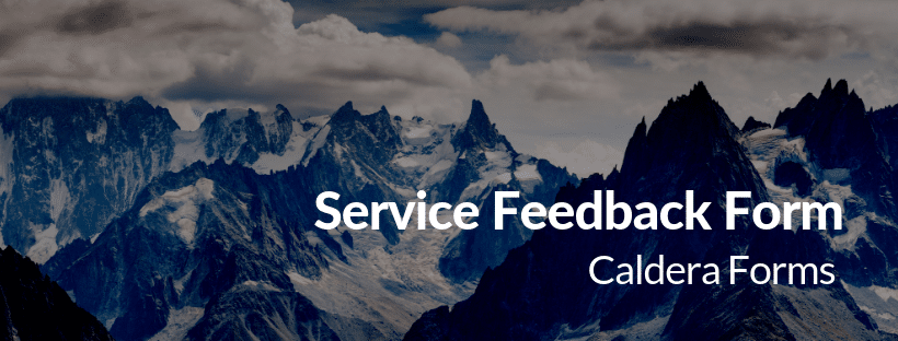 "Picture of a mountain with the text ""Service Feedback Form - Caldera Forms"""