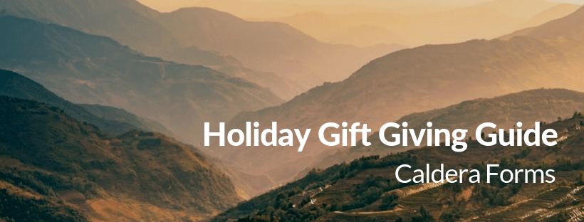 Image of a mountain with the text 'Holiday Gift Giving Guide - Caldera Forms'