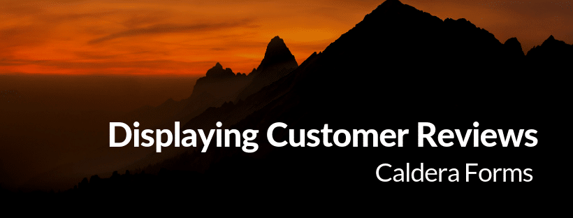 An image of a mountain with the text 'Displaying Customer Reviews - Caldera Forms'.