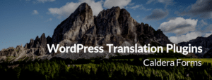 Image of a mountain with the text 'WordPress Translation Plugins - Caldera Forms'