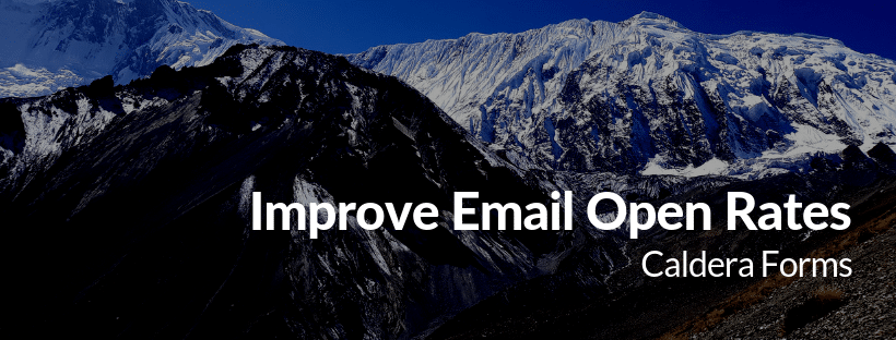 image of a mountain with the text 'Improve Email Open Rates - Caldera Forms'