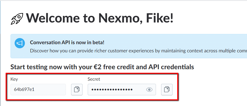 API Key and API Secret in Nexmo dashboard.